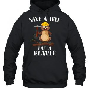 Save The Tree Eat The Beaver for Earth Planet  Unisex Hoodie