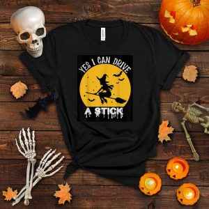 Halloween Witch Yes I Can Drive A Stick Funny Halloween T Shirt