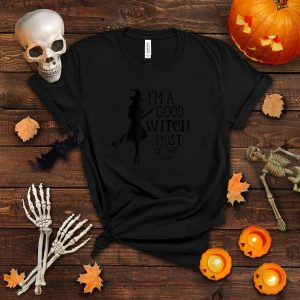 I'm a good witch most of the time Woman halloween custome T Shirt